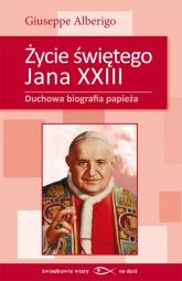 Życie świętego Jana XXIII Duchowa biografia papieża - Giuseppe Alberigo | mała okładka