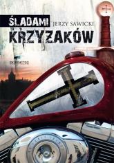 Śladami Krzyżaków - Jerzy Sawicki | mała okładka