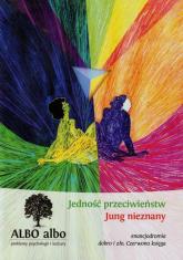 Albo albo Jedność przeciwieństw Jung nieznany -  | mała okładka