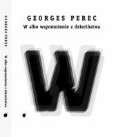 W albo wspomnienie z dzieciństwa - Georges Perec | mała okładka