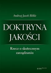 Doktryna jakości Rzecz o skutecznym zarządzaniu - Blikle Andrzej Jacek | mała okładka