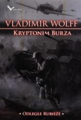 Kryptonim Burza Odległe rubieże - Vladimir Wolff   mała okładka