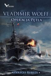 Odległe rubieże Operacja pętla - Vladimir Wolff   mała okładka