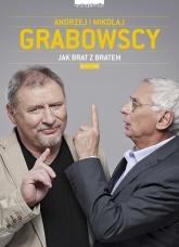 Jak brat z bratem - Grabowski Andrzej, Grabowski Mikołaj   mała okładka