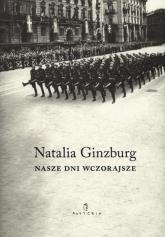 Nasze dni wczorajsze - Natalia Ginzburg   mała okładka