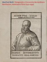 Pożegnanie z Giovannim Bernardinem Bonifaciem, markizem d'Oria (1517-1597) - Manfred Welti | mała okładka