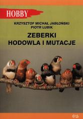 Zeberki Hodowla i mutacje - Jabłoński Krzysztof Michał, Lubik Piotr   mała okładka