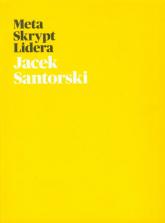 Meta Skrypt Lidera - Jacek Santorski   mała okładka