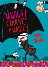 Uwaga czarny parasol - Adam Bahdaj | mała okładka
