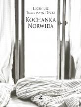 Kochanka Norwida - Eugeniusz Tkaczyszyn-Dycki | mała okładka