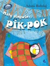 Mały pingwin Pik Pok - Adam Bahdaj   mała okładka