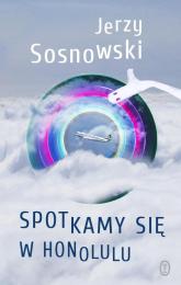 Spotkamy się w Honolulu - Jerzy Sosnowski | mała okładka