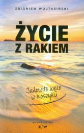 Życie z rakiem Jadowite węże w koszyku - Zbigniew Wojtasiński | mała okładka