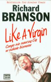 Like a Virgin Czego nie nauczą Cię w szkole biznesu - Richard Branson | mała okładka