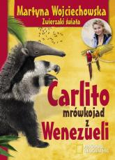 Carlito mrówkojad z Wenezueli - Martyna Wojciechowska | mała okładka