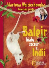 Balgir, biały szczur z Indii - Martyna Wojciechowska | mała okładka