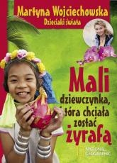 Mali, dziewczynka która chciała zostać żyrafą - Martyna Wojciechowska | mała okładka