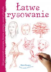 Łatwe rysowanie Jak narysować: zwierzęta, drzewa, portrety, postać człowieka - Mark Bergin | mała okładka