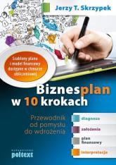 Biznesplan w 10 krokach Przewodnik od pomysłu do wdrożenia - Skrzypek Jerzy T. | mała okładka