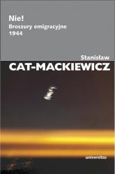 Nie! Broszury emigracyjne 1944 - Stanisław Cat-Mackiewicz | mała okładka