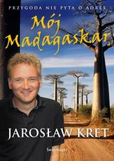 Mój Madagaskar - Jarosław Kret | mała okładka