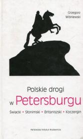 Polskie drogi w Petersburgu Świacki, Słonimski, Britaniszski, Koczergin - Grzegorz Wiśniewski | mała okładka