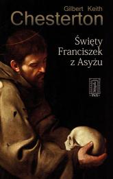 Święty Franciszek z Asyżu - Chesterton Gilbert Keith | mała okładka