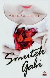 Smutek Gabi - Anna Szczęsna | mała okładka