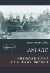 Anlage nieznana historia lotniska w Chrcynnie - Zdzisław Suwiński | mała okładka