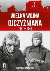 Wielka Wojna Ojczyźniana 1941-1945 - Christian Hartmann | mała okładka