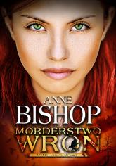 Morderstwo Wron Tom 2 - Anne Bishop | mała okładka