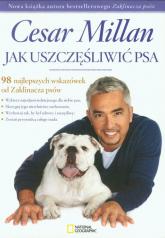 Jak uszczęśliwić psa 98 najlepszych wskazówek od Zaklinacza psów - Cesar Millan | mała okładka
