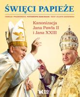 Święci Papieże Kanonizacja Jana Pawła II i Jana XXIII - Jolanta Sosnowska | mała okładka