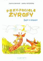 Przyjaciele żyrafy Bajki o empatii - Berendt Joanna, Ryfczyńska Aneta | mała okładka