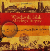 Wrocławski Szlak Młodego Turysty - Justyna Rapacz | mała okładka
