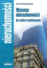 Wycena nieruchomości do celów kredytowych - Jan Konowalczuk | mała okładka