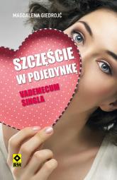 Szczęście w pojedynkę Vademecum singla - Magdalena Giedrojć | mała okładka