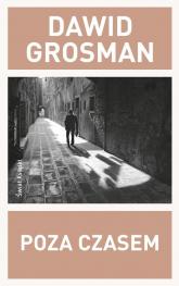 Poza czasem - Dawid Grosman | mała okładka
