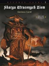 Skarga Utraconych Ziem Tom 2 Gwinea Lord - Jean Dufaux | mała okładka