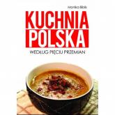 Kuchnia polska według Pięciu Przemian - Monika Biblis | mała okładka