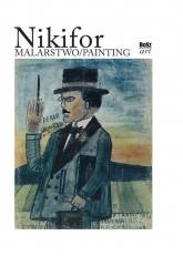 Nikifor Malarstwo - Zbigniew Wolanin | mała okładka