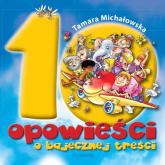 10 opowieści o bajecznej treści - Tamara Michałowska | mała okładka
