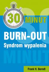30 minut BURN-OUT Syndrom wypalenia - Berndt Frank H | mała okładka