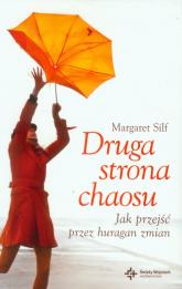 Druga strona chaosu Jak przejść przez huragan zmian - Margaret Silf | mała okładka