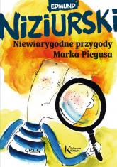Niewiarygodne przygody Marka Piegusa - Edmund Niziurski | mała okładka