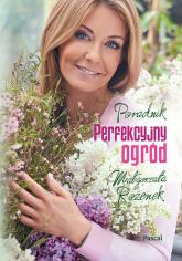 Perfekcyjny ogród - Małgorzata Rozenek | mała okładka