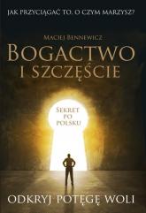 Bogactwo i szczęście - Maciej Bennewicz | mała okładka