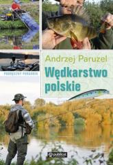 Wędkarstwo polskie Podręczny poradnik - Andrzej Paruzel | mała okładka