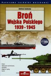 Broń Wojska Polskiego 1939-1945 - Andrzej Zasieczny | mała okładka