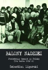 Balony nadziei Powietrzny desant na Polskę (5-6 marca 1982 r.) - Sebastian Ligarski | mała okładka